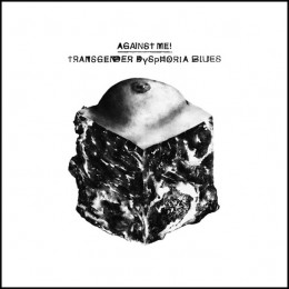 Against-Me-Transgender-Dysphoria-Blues