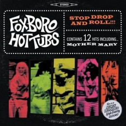 Foxboro_Hot_Tubs_-_Stop,_Drop_and_Roll!!!